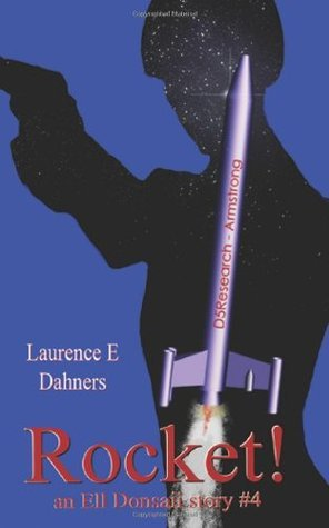 Rocket! (Ell Donsaii, #4)  by  Laurence E. Dahners