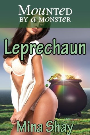 Mounted a Monster: Leprechaun by Mina Shay