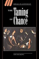 The Taming of Chance (Ideas in Context, 17)