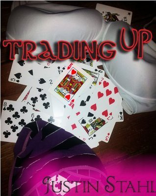Trading Up  by  Justin Stahl