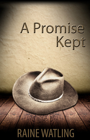 A Promise Kept  by  Raine Watling