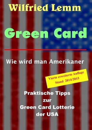 Green Card: Wie wird man Amerikaner  by  Wilfried Lemm