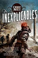 The Inexplicables (The Clockwork Century)