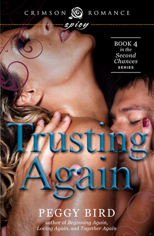 Trusting Again (Second Chance, #4) Peggy Bird