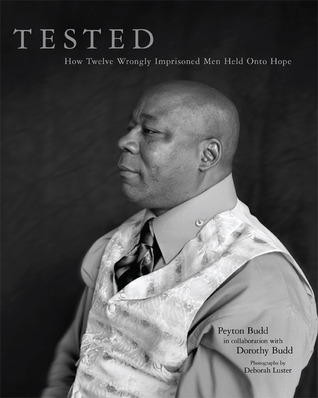 Tested:  Tested: How Twelve Wrongly Imprisoned Men Held Onto Hope  by  Peyton Budd