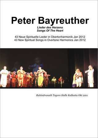 Lieder des Herzens Songs Of The Heart: 43 New Spirtual Songs in Overtone Harmonics Jan 2012 Peter Bayreuther