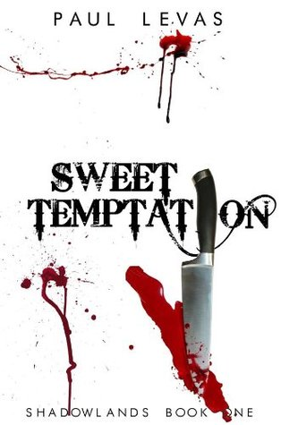 Sweet Temptation (Evil is Lurking (collection of short stories) coming in 2014)  by  Paul Levas