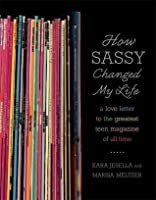 How Sassy Changed My Life: A Love Letter to the Greatest Teen Magazine of All Time
