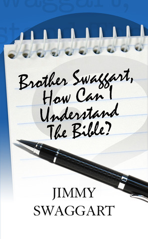 Brother Swaggart, How Can I Understand The Bible Jimmy Swaggart
