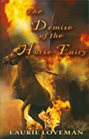 Demise of the Horse Fairy