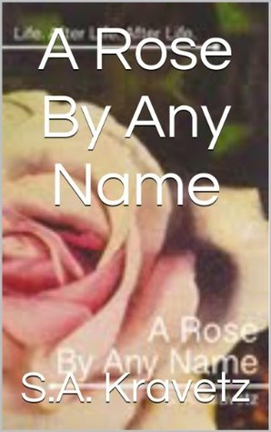 A Rose By Any Name S.A. Kravetz