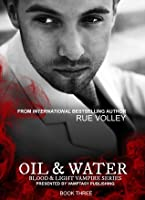 Oil and Water (Blood and Light Vampire, #3)