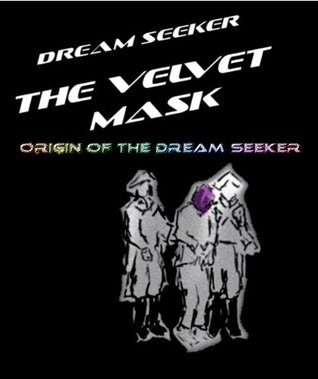 Origin of the Dream Seeker (Dream Seeker Short Story Collection: Part 1)  by  Tony Vahl