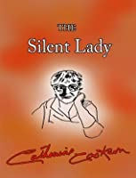 The Silent Lady: A Novel
