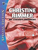 His Executive Sweetheart (The Sons Of Caitlin Bravo #1) (Bravo Family Ties) (Silhouette Special Edition #1485)