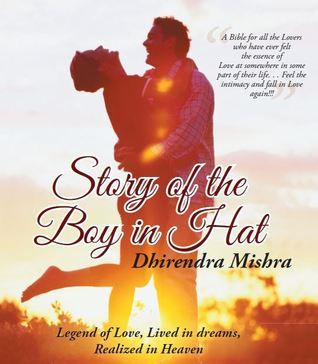 Story of the Boy in Hat  by  Dhirendra Mishra