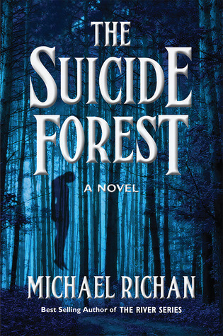 The Suicide Forest (The River #5)  by  Michael Richan