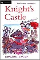 Knight's Castle (Edward Eager's Tales of Magic)