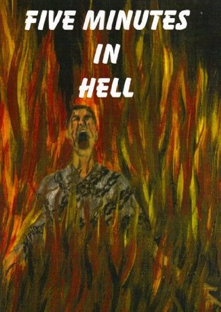 Five Minutes In Hell  by  Allen Jackson