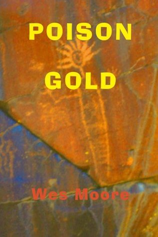 Poison Gold  by  Wes   Moore