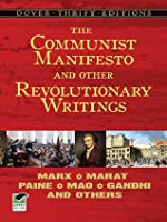 The Communist Manifesto and Other Revolutionary Writings: Marx, Marat, Paine, Mao Tse-Tung, Gandhi and Others (Dover Thrift Editions)