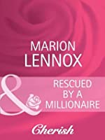 Rescued by a Millionaire (Mills & Boon Cherish) (Tender Romance)