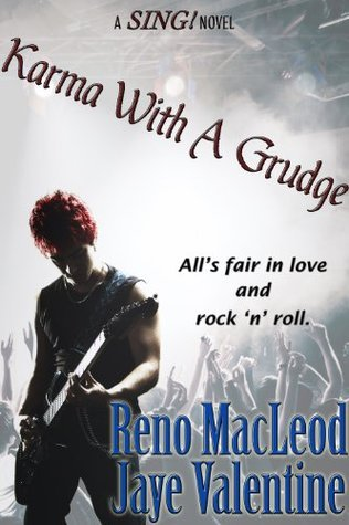 Karma With A Grudge (A SING! Novel)  by  Reno MacLeod