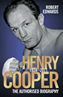 Henry Cooper - The Authorised Biography