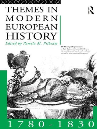 Themes in Modern European History 1780-1830 (Themes in Modern European History Series)  by  Pamela Pilbeam