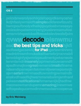 decode iPad: tips and tricks just for iPad  by  Eric Weinberg