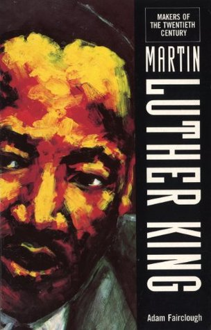The Makers Of the 20th Century: Martin Luther King Adam Fairclough