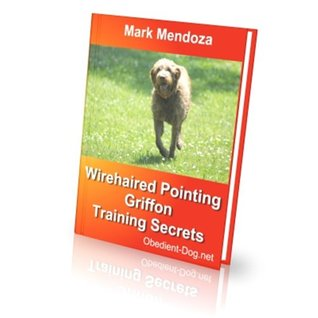 Wirehaired Pointing Griffon Training Secrets  by  Mark Mendoza
