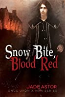 Snow Bite, Blood Red (Once Upon a Man Series)