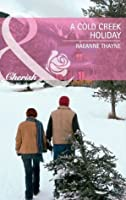 A Cold Creek Holiday (Mills & Boon Cherish)