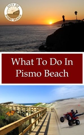 What To Do In Pismo Beach Richard Hauser