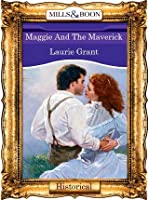 Maggie And The Maverick (Mills & Boon Vintage 90s Historical)