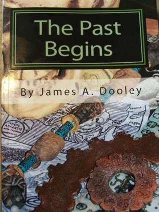 The Past Begins  by  James Dooley