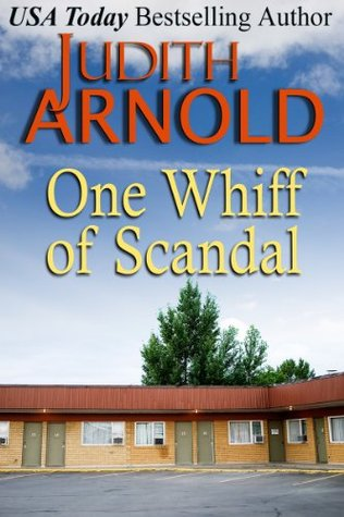 One Whiff of Scandal  by  Judith Arnold