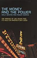 The Money And The Power: The Rise and Reign of Las Vegas (Pimlico)