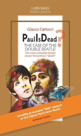 Paul Is Dead? The case of the double Beatle  by  Glauco Cartocci