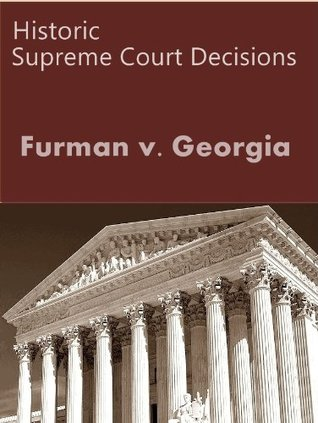 Furman v. Georgia 408 U.S. 238 (1972) (50 Most Cited Opinions)  by  United States Supreme Court