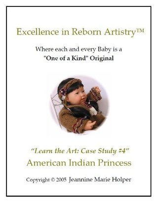 How to create an American Indian Princess Doll  by  Jeannine Holper