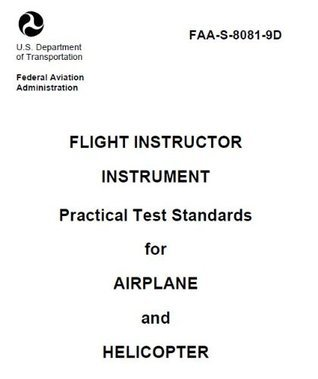 FLIGHT INSTRUCTOR INSTRUMENT Practical Test Standards for AIRPLANE and HELICOPTER, Plus 500 free US military manuals and US Army field manuals when you sample this book Federal Aviation Administration