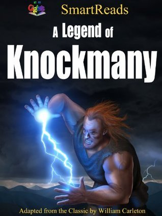 SmartReads A Legend of Knockmany Adapted from the Classic  by  William Carleton by Giglets