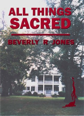 All Things Sacred  by  Beverly R. Jones