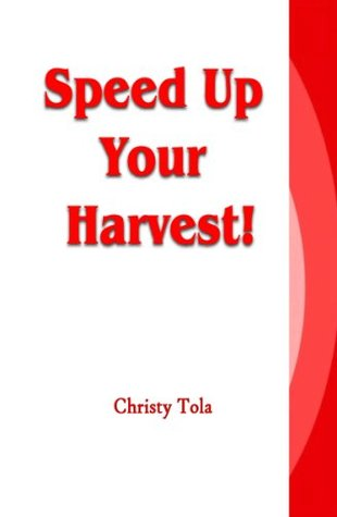 Speed Up Your Harvest  by  Christy Tola