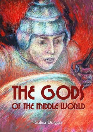The Gods of the Middle World  by  Galina Dolgaya