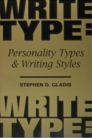Writetype: Personality Types and Writing Styles Stephen D. Gladis