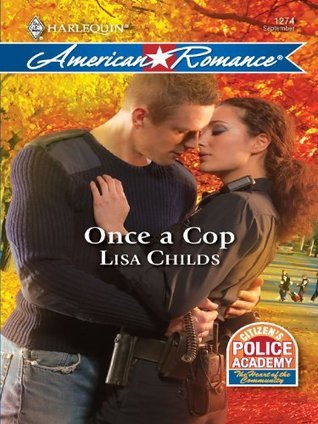 Once a Cop  by  Lisa Childs