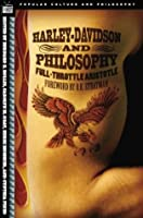 Harley-Davidson and Philosophy: Full-Throttle Aristotle (Popular Culture and Philosophy)